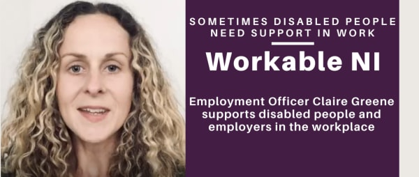 Claire Greene - Supporting individuals and workplaces in N.Ireland