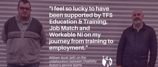 An excellent example of collaboration between Disability Action's service teams