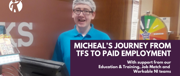 An example of how getting the correct support helped Micheal become a valued employee