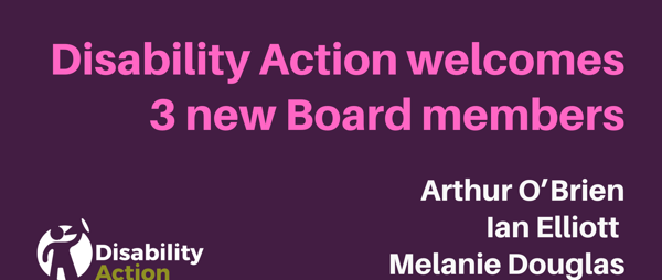 Disability Action welcomes 3 new Board members