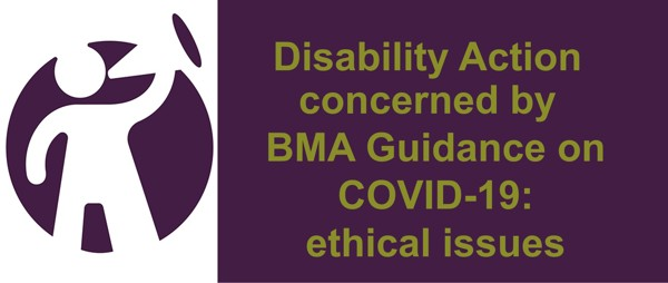 Disability Action deeply concerned by recent BMA Guidance 'COVID-19: ethical issues