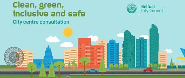 Belfast City Centre - Clean, Green, Inclusive and Safe!