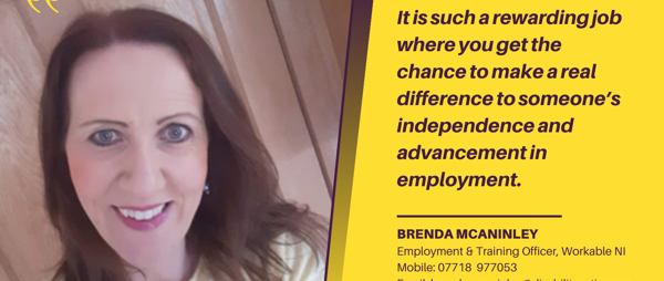Workable NI makes a real difference to someone's independence and advancement in employment